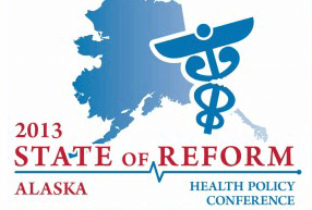 State of Reform Alaska 2013 Conference Presentations