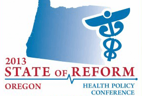 State of Reform Oregon 2013 Conference Presentations