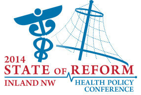 State of Reform Health Policy Conference – Inland NW 2014