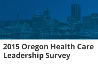 2015 Oregon Healthcare Leadership Survey – Results