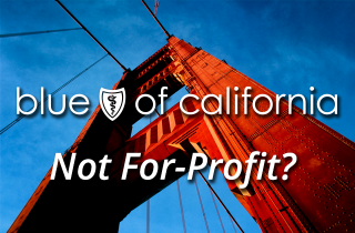 Blue Shield of California: Not For-Profit?