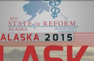 2015 AK State of Reform Health Policy Conference