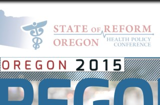 2015 State of Reform Oregon Health Policy Conference