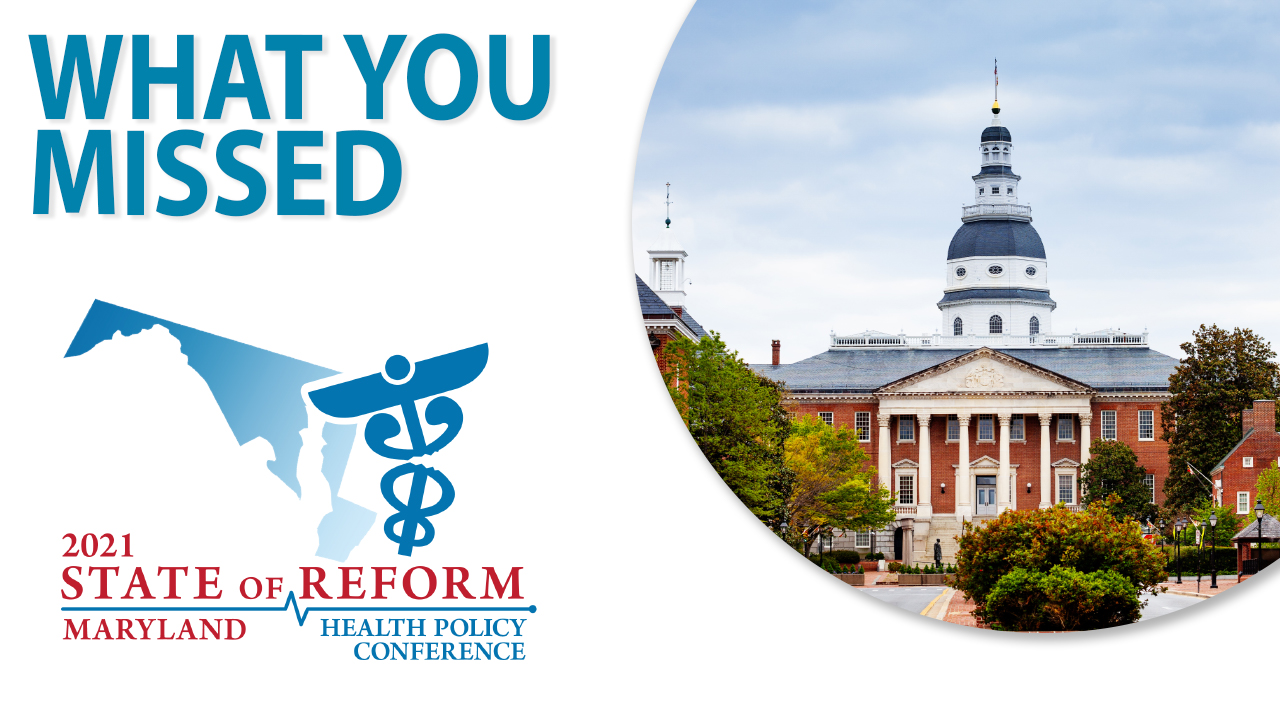 What you missed Maryland State of Reform Health Policy Conference